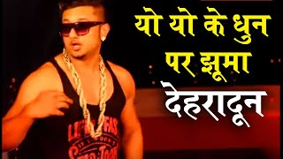 Dehradun girls go mad after Honey Singh