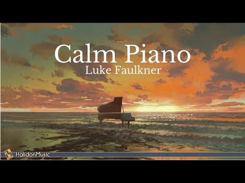 Piano Solo Calm Piano Music Luke Faulkner