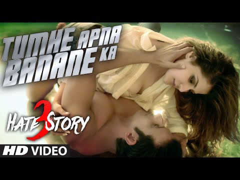 Xxx Mp4 Tumhe Apna Banane Ka VIDEO Song Hate Story 3 Zareen Khan Sharman Joshi T Series 3gp Sex
