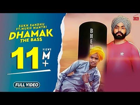 Dhamak (The Bass )||Sukh Sandhu Ft. Mukh Mantri || Ranbir Bath|| New Punjabi Songs 2018 - 2019