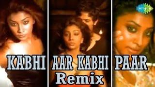 Kabhi Aar Kabhi Paar (Remix) | Baby Doll Remix | Sona Mohapatra