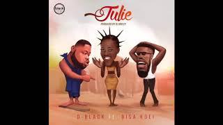 D-Black - Julie ft. Bisa Kdei (Audio Slide)