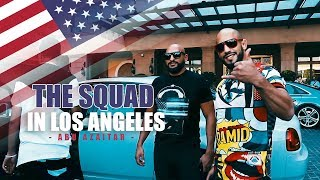 THE SQUAD IN LOS ANGELES ⎮ ABU AZAITAR