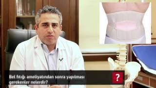Bel Fıtığı Ameliyatından Sonra Yapılması Gerekenler Nelerdir? - Op. Dr. Mahmut Gökdağ