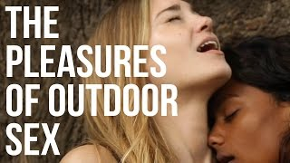 The Pleasures Of Outdoor Sex