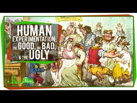 Human Experimentation The Good The Bad & The Ugly