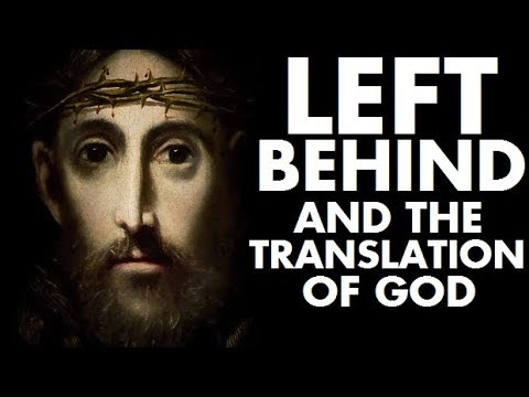 Left Behind and the Translation of God | Renegade Cut