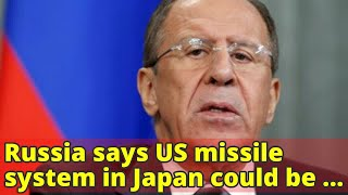 Russia says US missile system in Japan could be used for attacks