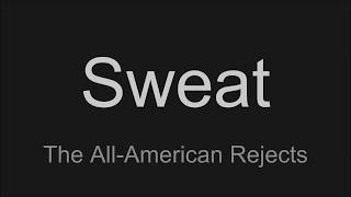 The All-American Rejects - Sweat [Lyric Video]