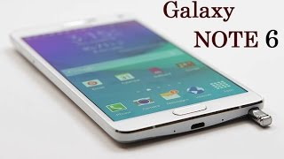 Samsung Galaxy Note 6 Specs & New Features