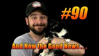 And Now the Good News #90: 6/24/2014