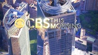 """""""CBS This Morning"""" makes history with first broadcast from One World Observatory"""