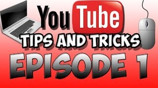 Youtube Tips and Tricks: Setting up a Youtube Channel (2014)