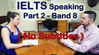 IELTS Speaking Test Part 2 Example and Skills - No Subtitles