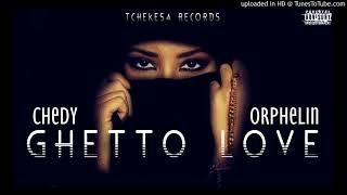 Chedy feat. Orphelin Ghetto Love prod by Tchekesa Records (PART 1)