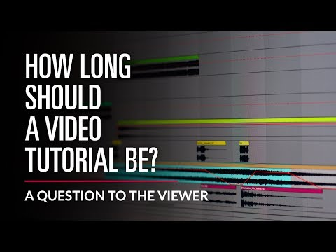 How Long Should A Video Tutorial Be?