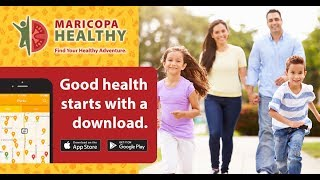 Download the FREE Maricopa Healthy app!