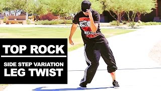 How to BreakDance | Top Rock | Side Step Variation - Leg Twist