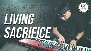 Living Sacrifice (Official Live Demo Version) - LOJ Worship