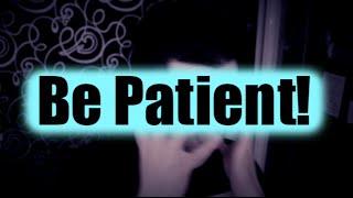 Be Patient! (Motivational Talk: Success Takes Time)
