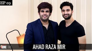 Ahad Raza Mir Reveals Relationship Status | Talks Yakeen Ka Safar Craze | Episode 9 | One Take