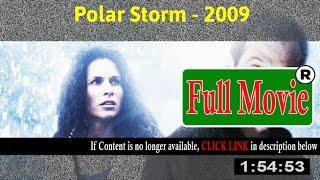 Polar Storm 2009 - Full HD Movie ON-Line