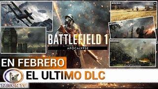 DLC APOCALIPSIS EN FEBRERO 5 MAPAS Y MODO SUPREMACIA AEREA BATTLEFIELD 1