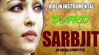 Dard Video Song | SARBJIT | (Violin) Instrumental By NANDU HONAP