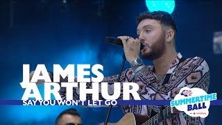 James Arthur - 'Say You Won't Let Go' (Live At Capital's Summertime Ball 2017)