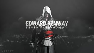Edward Kenway || Seven Nation Army  [mep part]