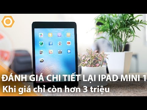 Đánh giá chi tiết lại iPad Mini 1 Likenew:  Khi giá chỉ còn hơn 3 triệu