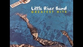 Greatest Hits REMASTERED [full cd] | LITTLE RIVER BAND