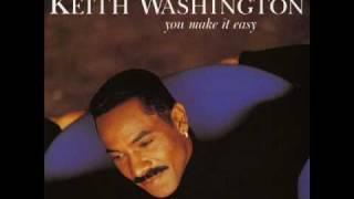 Keith Washington - You Always Gotta Go