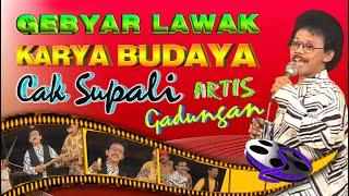 SUPALI JADI ARTIS GADUNGAN - KARYA BUDAYA