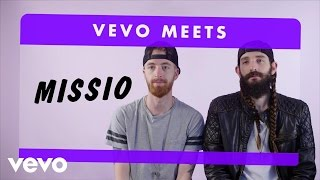 MISSIO - Vevo Meets: MISSIO