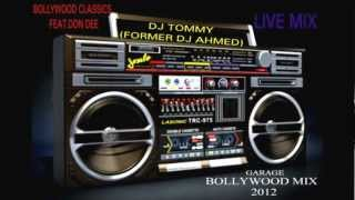 images BOLLYWOOD GARAGE MIX 2012 CLASSICS FEAT DON DEE LIVE MIX BY DJ TOMMY FORMER DJ AHMED