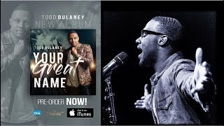 YOUR GREAT NAME & HOLY GHOST FIRE TODD DULANEY By EydelyWorshipLivingGodChannel