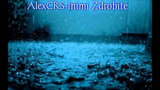 AlexCRS-Inimi Zdrobite