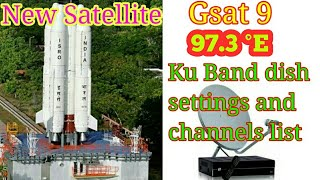 New Satellite Gsat-9 at 97.3°East Dish setting & Channels. All India Coverage. PES Free Dish