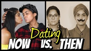 Dating THEN VS  NOW