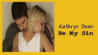 Kathryn Dean Be My Sin (Tradução) Trilha Sonora A Regra do Jogo Tema de Dante e Belisa  HD.