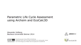 Parametric Life Cycle Assessment using Archsim and EcoCalc3D (now CAALA)