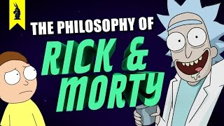 The Philosophy of Rick and Morty – Wisecrack Edition