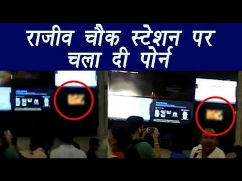 Xxx Mp4 Porn Video Played On LED Screen At Rajiv Chowk Metro Station In Delhi Report Yameen Sha 3gp Sex