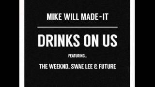 The Weeknd - Drinks On Us (feat. Swae Lee & Future) [Remix] + Lyrics