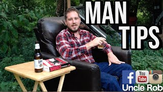Man Tips With Uncle Rob: Advice on how to be a man