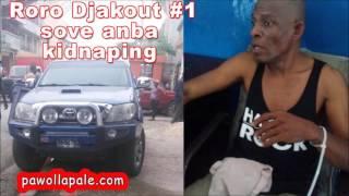 Vendredi 19 Mai 2017 - Men fil istwa kidnaping Roro Djakout #1 nan
