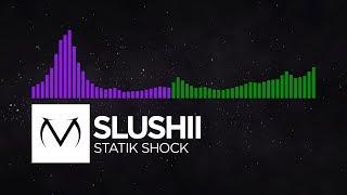 [Dubstep/Hard Dance] - slushii - Statik Shock [Free Download]