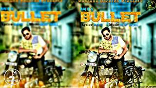 Latest Punjabi songs 2017 || Bullet || Raj b || New punjabi song || Official Audio || Full Song