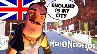 ENGLAND IS THE NEIGHBORS CITY! | Hello Neighbor Moves to ENGLAND!  (Hello Neighbor Mods)